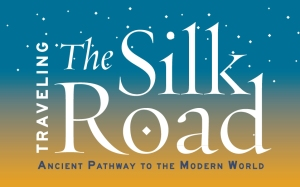 Traveling The Silk Road - A Cleveland Museum of Natural History Exhibit May 31 through October 5, 2014